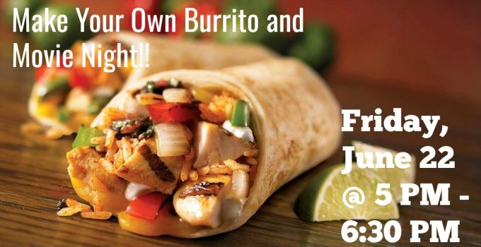 Make Your Own Burrito and Movie Night!