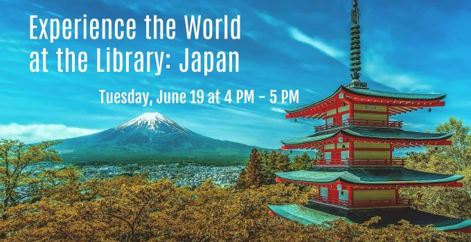 Experience the World at the Library: Japan